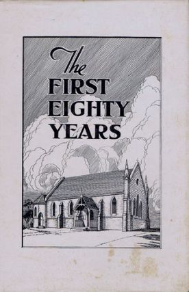 THE FIRST EIGHTY YEARS OF ST. CLEMENT'S, MOSMAN. Rev. R. J. Bomford, E. A. Eldridge