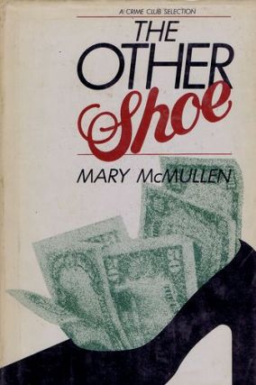THE OTHER SHOE. Mary McMullen