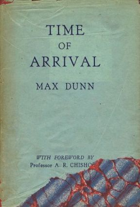 TIME OF ARRIVAL. Max Dunn