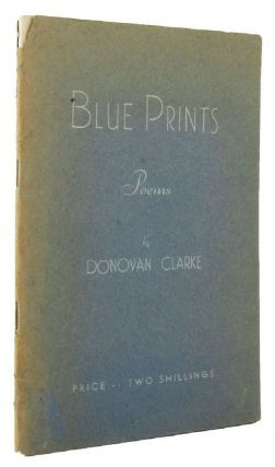 BLUE PRINTS AND OTHER VERSES. Donovan Clarke.