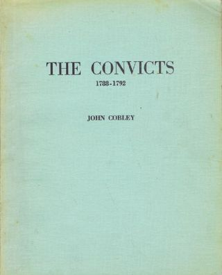 THE CONVICTS, 1788-1792. John Cobley.