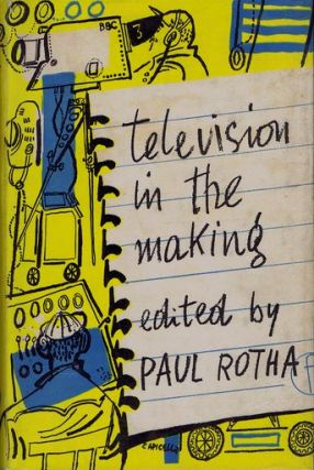 TELEVISION IN THE MAKING. Paul Rotha.