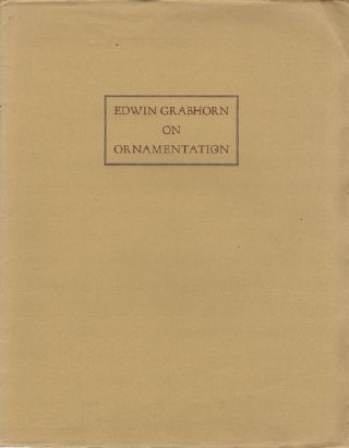 EDWIN GRABHORN ON ORNAMENTATION. Edwin Graborn