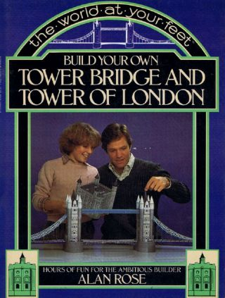 BUILD YOUR OWN TOWER BRIDGE AND TOWER OF LONDON. Paper Model Kit, Alan Rose