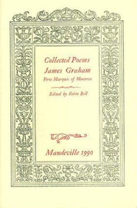 COLLECTED POEMS. James Graham, First Marquis of Montrose.