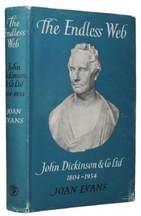 THE ENDLESS WEB. John Dickinson, Co. Ltd., Joan Evans.