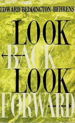 LOOK BACK, LOOK FORWARD. Edward Beddington-Behrens