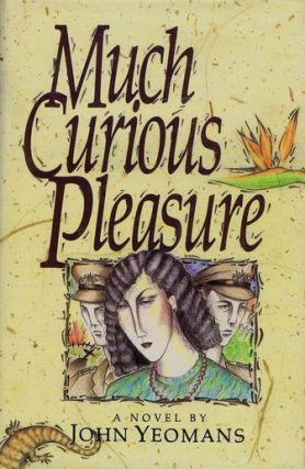 MUCH CURIOUS PLEASURE. John Yeomans
