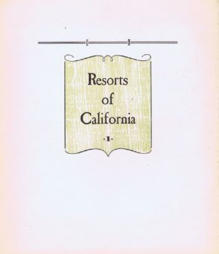 KEEPSAKES: RESORTS OF CALIFORNIA. The Book Club of California, Publisher