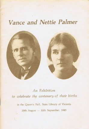 VANCE AND NETTIE PALMER. Mandy Bede, Richard Overell, Vance Palmer, Nettie, Curator
