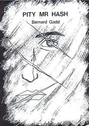 PITY MR HASH. Bernard Gadd