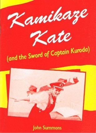 KAMIKAZE KATE (and the sword of Captain Kuroda). John Summons