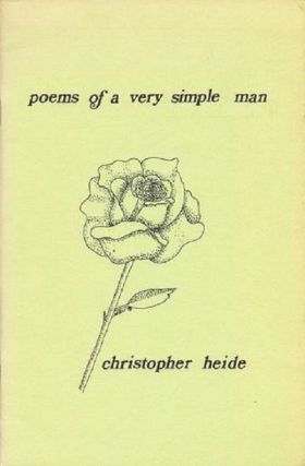 POEMS OF A VERY SIMPLE MAN. Christopher Heide