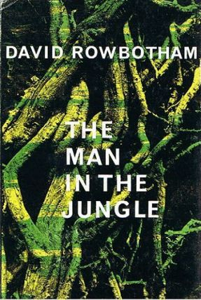THE MAN IN THE JUNGLE. David Rowbotham.