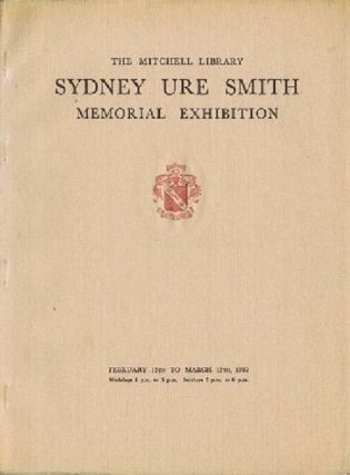 SYDNEY URE SMITH MEMORIAL EXHIBITION. Sydney Ure Smith