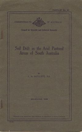 SOIL DRIFT IN THE ARID PASTORAL AREAS OF SOUTH AUSTRALIA. F. N. Ratcliffe