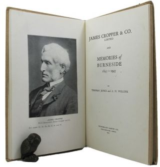 JAMES CROPPER & CO. LIMITED AND MEMORIES OF BURNESIDE, 1845-1945. James Cropper, Co, Thomas...