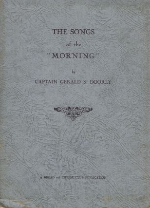"THE SONGS OF THE ""MORNING"" Captain Gerald S. Doorly."