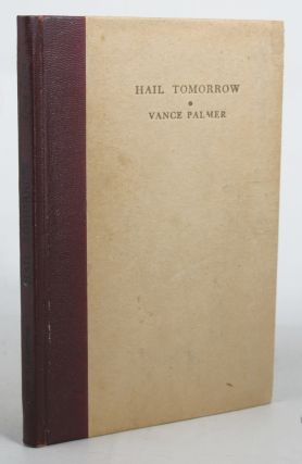 HAIL TOMORROW. Vance Palmer