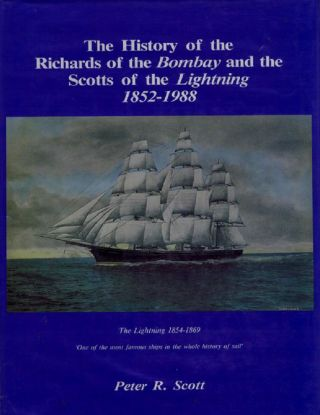 THE HISTORY OF THE RICHARDS OF THE BOMBAY AND THE SCOTTS OF THE LIGHTNING, 1852-1988. Peter R. Scott