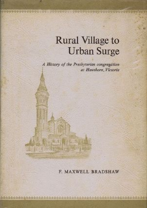RURAL VILLAGE TO URBAN SURGE. F. Maxwell Bradshaw.