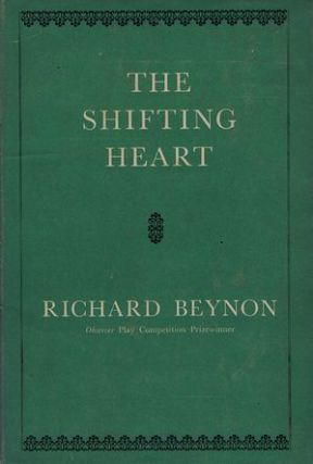 THE SHIFTING HEART. Richard Beynon