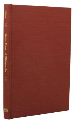A BIBLIOGRAPHY OF FIRST EDITIONS OF BOOKS ILLUSTRATED BY WALTER CRANE.