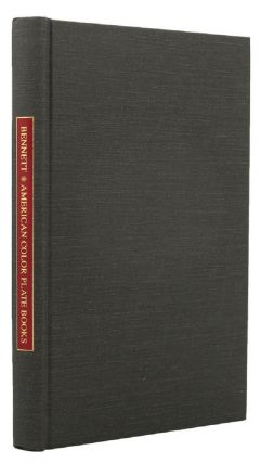 A PRACTICAL GUIDE TO AMERICAN NINETEENTH CENTURY COLOR PLATE BOOKS. Whitman Bennett