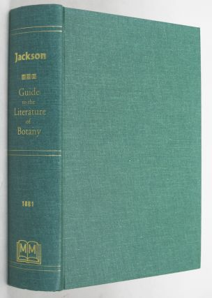 GUIDE TO THE LITERATURE OF BOTANY;. Benjamin Daydon Jackson