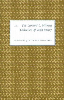 THE LEONARD L. MILBERG COLLECTION OF IRISH POETRY. Leonard L. Milberg