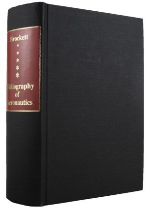 BIBLIOGRAPHY OF AERONAUTICS. Paul Brockett