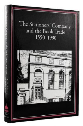 THE STATIONERS' COMPANY AND THE BOOK TRADE, 1550-1990. Michael Harris, Robin Myers