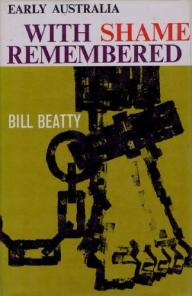 WITH SHAME REMEMBERED. Bill Beatty.
