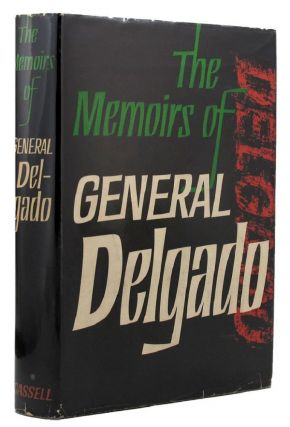 THE MEMOIRS OF GENERAL DELGADO. Humberto Delgado