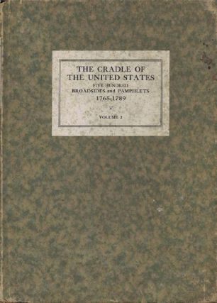 THE CRADLE OF THE UNITED STATES, 1765-1789. Charles F. Heartman, Compiler.