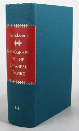 A BIBLIOGRAPHY OF THE JAPANESE EMPIRE. Fr. Von Wenckstern.