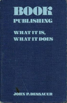 BOOK PUBLISHING:. John P. Dessauer.