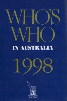 WHO'S WHO IN AUSTRALIA. XXXIVth edition, 1998. Kerith A. Cadman.