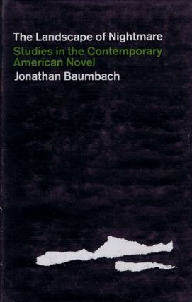 THE LANDSCAPE OF NIGHTMARE. Jonathan Baumbach