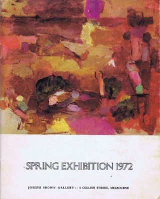 SPRING EXHIBITION 1972. Joseph Brown, Gallery.