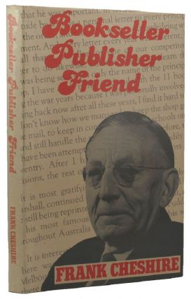 BOOKSELLER, PUBLISHER, FRIEND. F. W. Cheshire