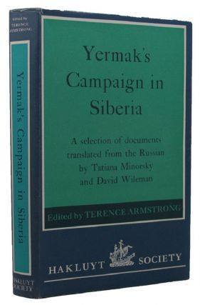YERMAK'S CAMPAIGN IN SIBERIA. Terence Armstrong.