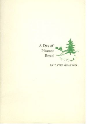 A DAY OF PLEASANT BREAD. David Grayson