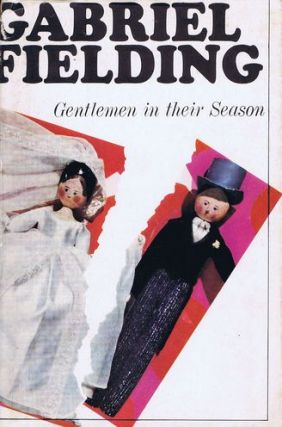GENTLEMEN IN THEIR SEASON. Gabriel Fielding, Alan Gabriel Barnsley, Pseudonym