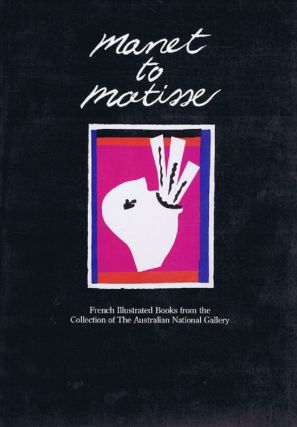 MANET TO MATISSE. Christine Dixon, Cathy Leahy