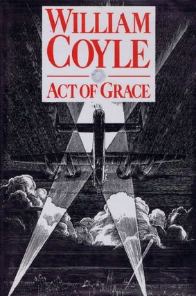 ACT OF GRACE. William Coyle, Thomas Keneally, Pseudonym
