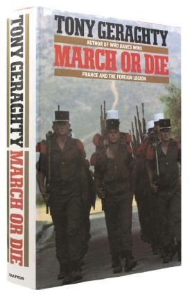 MARCH OR DIE. Tony Geraghty.