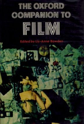 THE OXFORD COMPANION TO FILM. Liz-Anne Bawden