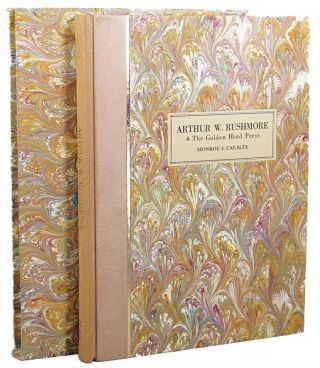 ARTHUR W. RUSHMORE & THE GOLDEN HIND PRESS. Arthur W. Rushmore, Monroe S. Causley.