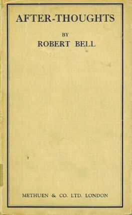 AFTER-THOUGHTS. Robert Bell